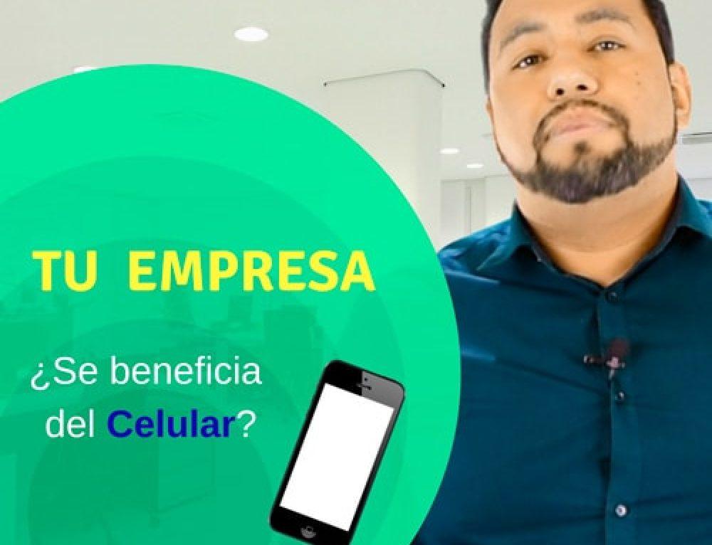 ¿Estás aprovechando el Uso del Celular en tu Empresa?